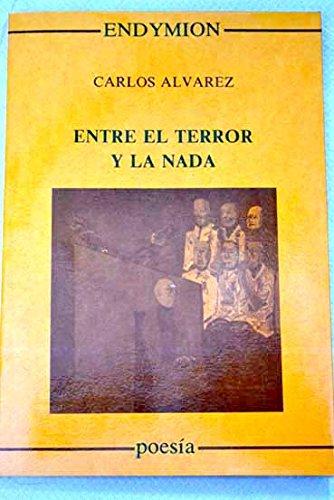 Entre el terror y la nada (Poesía) por Carlos Álvarez