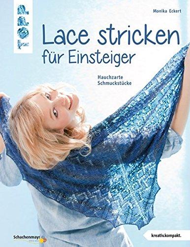 Lace stricken für Einsteiger: Hauchzarte Schmuckstücke (kreativ.kompakt.)