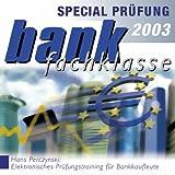 BFK-Special Pr�fung 2003, CD-ROM Bankfachklasse. Elektronisches Pr�fungstraining f�r Bankkaufleute. F�r Windows Bild