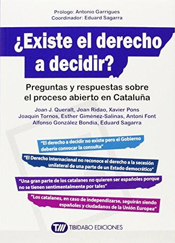 ¿Existe El Derecho A Decidir? Preguntas Y Respuestas Sobre El Proceso Abierto En Cataluña (Actualidad)