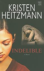 Indelible (Center Point Christian Mystery) by Kristen Heitzmann (2011-06-01)