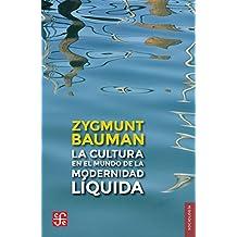 LA CULTURA EN EL MUNDO DE LA MODERNIDAD LÍQUIDA (Sociologia (fce))