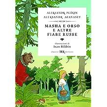 Masha e Orso e altre fiabe russe. Ediz. illustrata