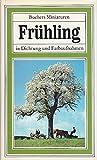 Frühling in Dichtung und Farbaufnahmen. (Buchers Miniaturen Bd. 22) - Xaver Schnieper