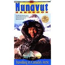 Nunavut Handbook: Traveling in Canada's Arctic