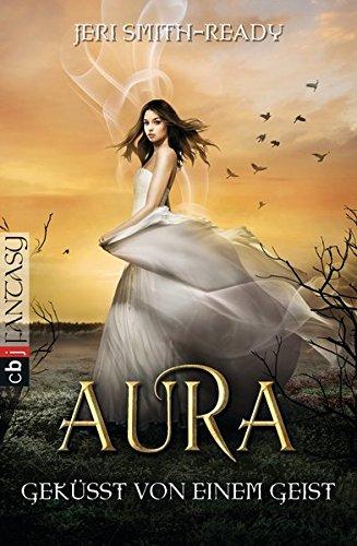 Aura – Geküsst von einem Geist: Band 2