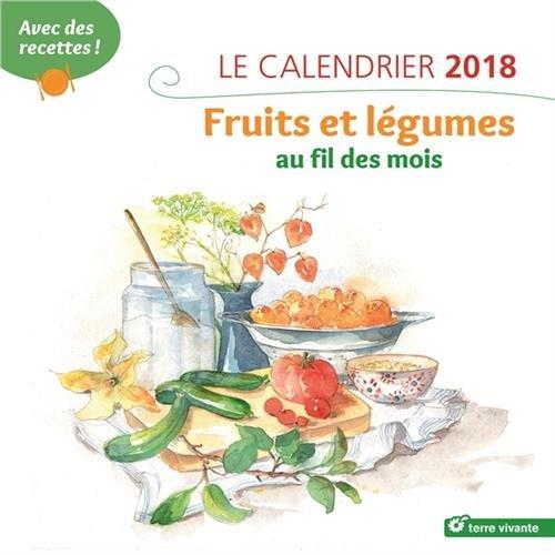 Le calendrier fruits et lgumes au fil des mois : Avec des recettes !