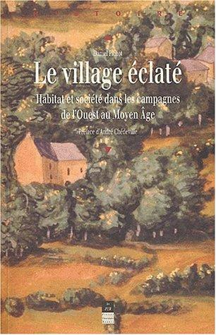 Le village éclaté : Habitat et société dans les campagnes de l'ouest au Moyen Age