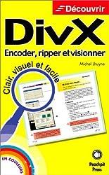 DivX : Encoder, ripper et visionner