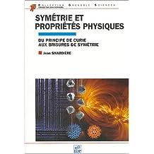 Symétrie et propriétés physiques : Du principe de Curie aux brisures de symétrie