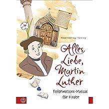 Alles Liebe, Martin Luther: Reformations-Musical für Kinder. Textbuch + Audio-CD (Ringbuch)