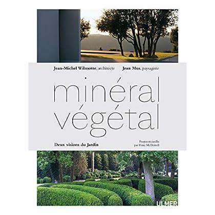Minéral-Végétal - Deux visions du jardin