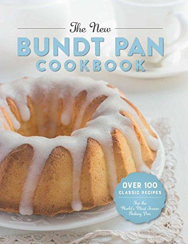 The New Bundt Pan Cookbook: Over 100 Classic Recipes for the World's Most Iconic Baking Pan Maple Cake Pan