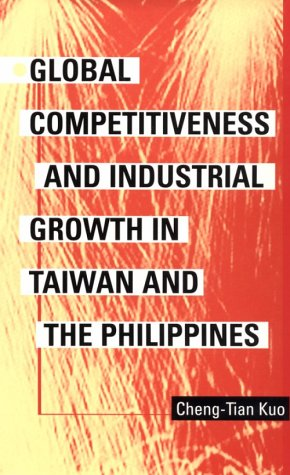 Global Competitiveness and Industrial Growth in Tawain and the Philippines (Pitt Series in Policy & Institutional Studies)
