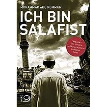Ich bin Salafist: Selbstbild und Identität radikaler Muslime im Nahen Osten
