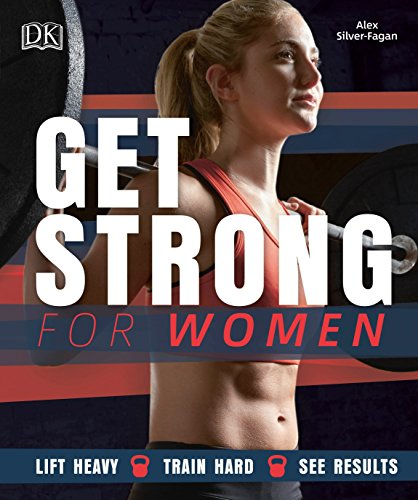 Get Strong for Women: Lift Heavy - Train Hard - See Results por Alex Silver-Fagan