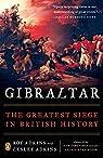 Gibraltar: The Greatest Siege in British History par Adkins