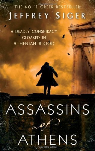 Assassins Of Athens: Number 2 in series (Chief Inspector Andreas Kaldis Mystery) by Siger, Jeffrey (2010) Paperback