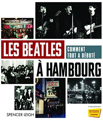 Les Beatles à Hambourg : Comment tout a débuté