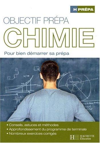 Objectif prépa Chimie : Pour bien démarrer sa prépa de André Durupthy (11 juin 2008) Broché