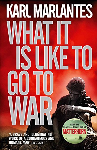 What It Is Like To Go To War por Karl (Author) Marlantes
