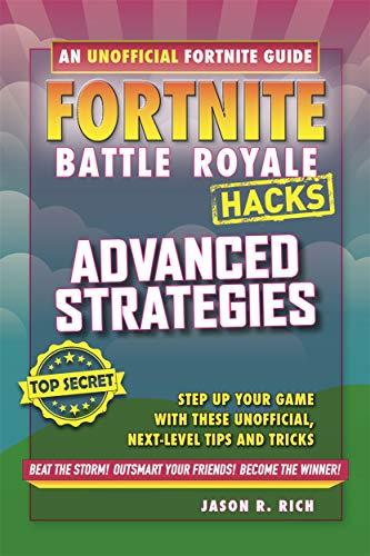 Fortnite Battle Royale: Advanced Strategies (Hacks) por Jason R Rich