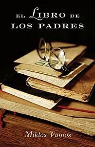 El libro de los padres par Miklós Vámos