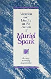 Vocation and Identity in the Fiction of Muriel Spark (Center for Advanced Study in the)