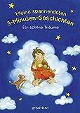 Meine spannendsten 3-Minuten-Geschichten für schöne Träume
