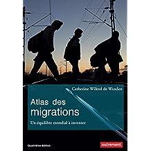 Atlas des migrations. Un équilibre mondial à inventer