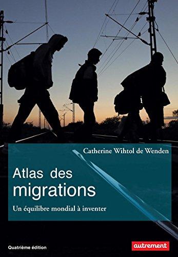 Atlas des migrations. Un équilibre mondial à inv...