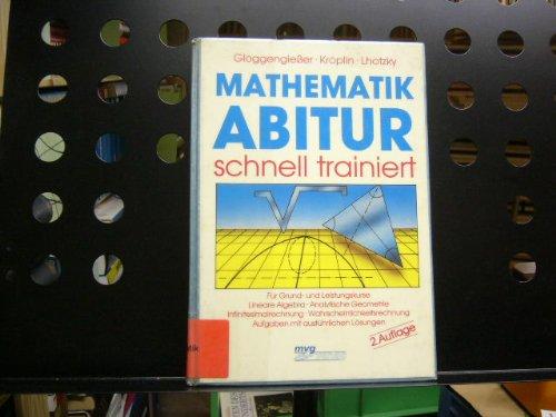 Mathematik-Abitur schnell trainiert, für Leistungskurse