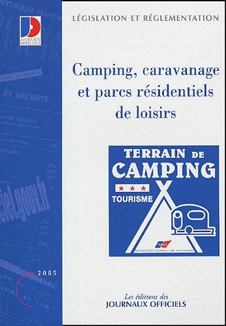 Journaux officiels, numéro 1189 (édition 2005) : Camping, caravanage et parcs résidentiels de loisirs