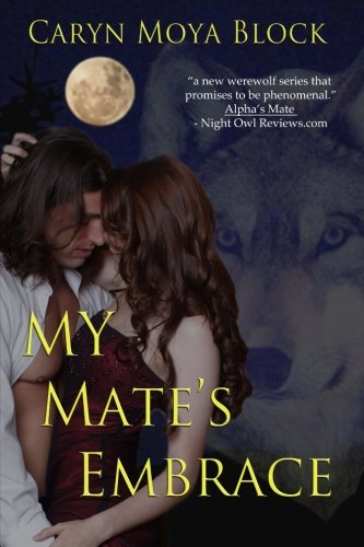 My Mate's Embrace: Book Three of the Siberian Volkov Series: Volume 3 (Siberian Volkov Pack Series)