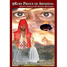 9ruby Prince of Abyssinia: 19 Le'ul Scrolls of Ancient Mysteries