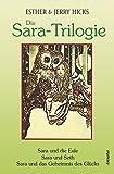Die Sara-Trilogie. 3 Bücher in einem Band: Sara und die Eule - Sara und Seth - Sara und das Geheimnis des Glücks - Esther & Jerry Hicks