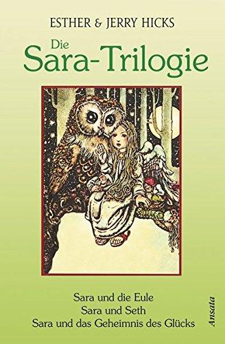 Bücher in einem Band: Sara und die Eule - Sara und Seth - Sara und das Geheimnis des Glücks ()