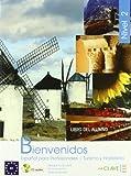 Bienvenidos. Libro del alumno. Per gli Ist. Tecnici e professionali. Con CD-ROM: Bienvenidos 2 - libro del alumno + CD Audio: Español para Profesionales, Turismo y Hostelería
