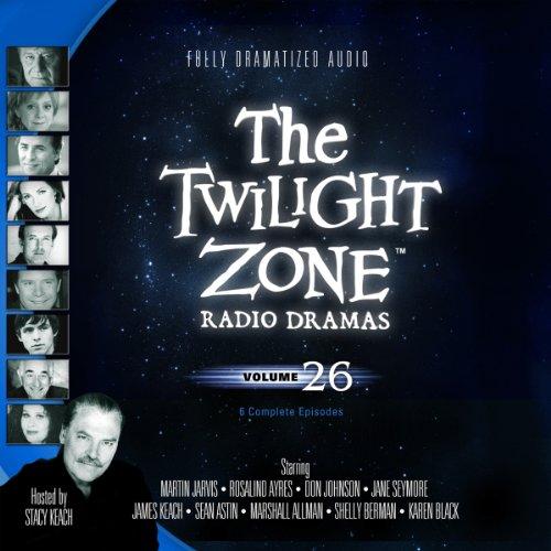 The Twilight Zone Radio Dramas, Volume 26  Audiolibri