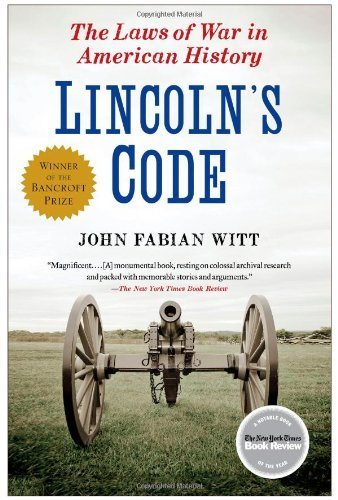 Lincoln's Code: The Laws of War in American History by Witt, John Fabian (2013) Paperback