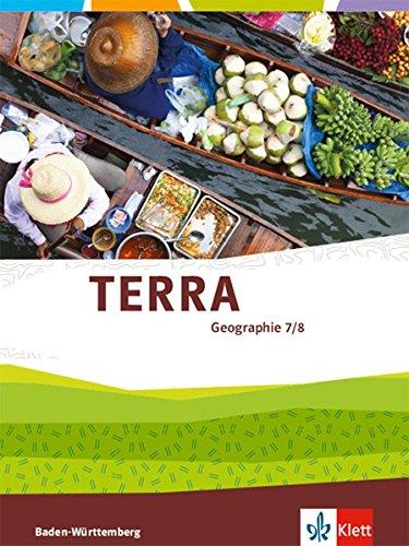TERRA Geographie 7/8: Schülerbuch 7./8. Klasse (TERRA Geographie. Ausgabe für Baden-Württemberg ab 2016)