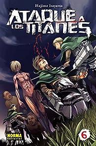 Ataque a los titanes 6 par Hajime Isayama
