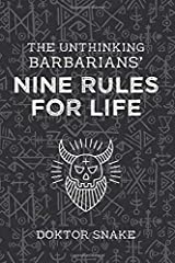 The Unthinking Barbarian's Nine Rules for Life (Doktor Snake) Paperback