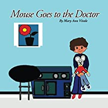 Nursery Rhymes: Mouse Goes To The Doctor -Funny Rhyming Picture Book for Beginner Readers/Bedtime Story 2- 8,Toys,Read Aloud Kids Book-Read Along Kids ... Bedtime: Baby Mouse Book (English Edition)
