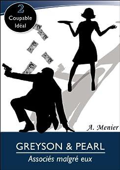 Greyson & Pearl: associés malgré eux Enquête n°2: Coupable idéal par [Menier, A]