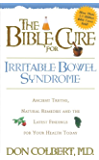 The Bible Cure for Irrritable Bowel Syndrome: Ancient Truths, Natural Remedies and the Latest Findings for Your Health Today