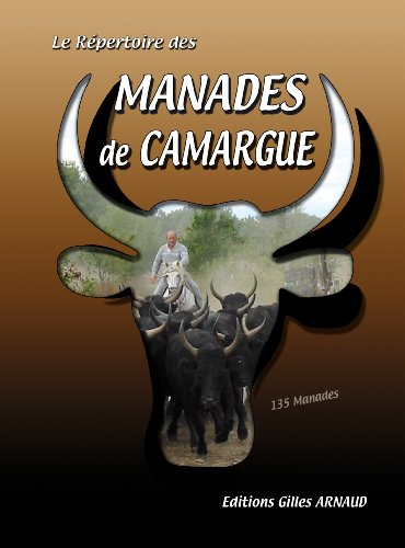 Le Repertoire des Manades de Camargue - 135 Manades de Camargue