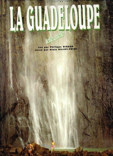 La Guadeloupe: Telle Quelle