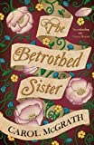 The Betrothed Sister (The Daughters of Hastings)