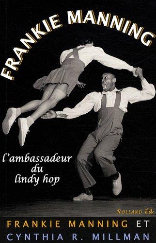 Frankie Manning : L'ambassadeur du lindy hop